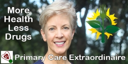 Dr. Carney's Care Philosophy is to provide Primary Care Extraordinaire using less medications