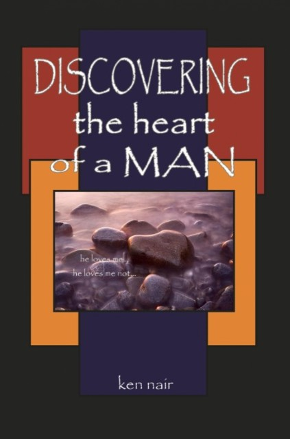 Discovering the Heart of a Man