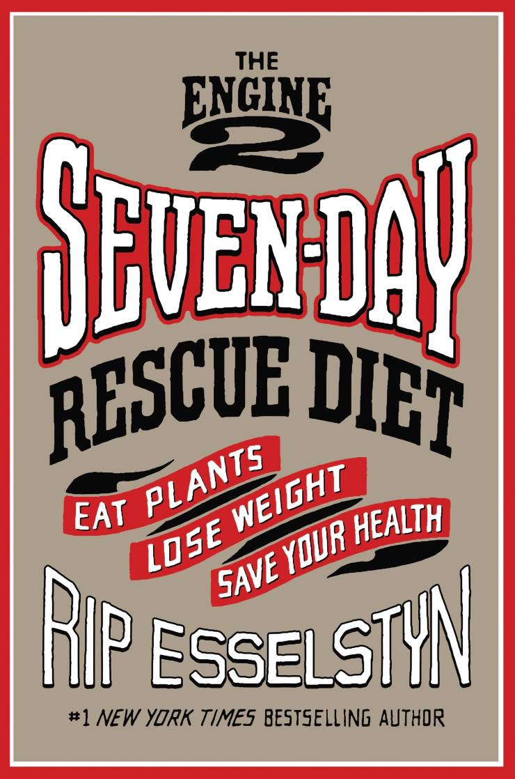 The Engine 2 Seven-Day Rescue Diet TEST