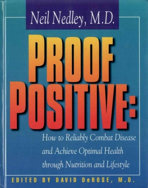 Proof Positive: How to Reliably Combat Disease and Achieve Optimal Health Through Nutrition and Lifestyle Hardcover – May, 1999